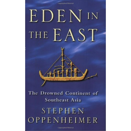 """Eden in the East : The Drowned Continent of Southeast Asia""."