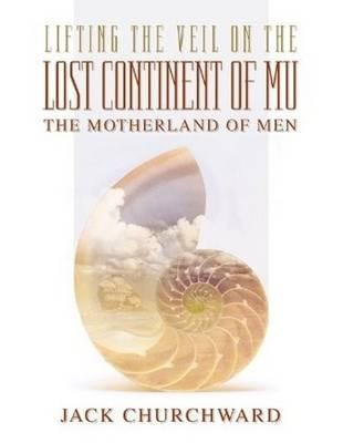 Lost Continent of Mu, the Motherland of Man (1926)
